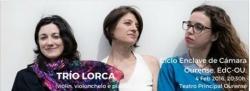 Trío Lorca en el Teatro Principal de Ourense en el ciclo Enclave de Cámara